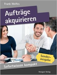 Sofortwissen kompakt: Aufträge akquirieren: Verkaufswissen in 50 x 2 Minuten