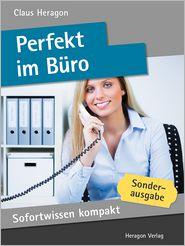 Sofortwissen kompakt: Perfekt im Büro: Büroorganisation in 50 x 2 Minuten