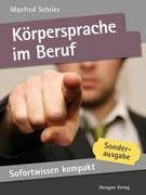 Manfred Schries: Sofortwissen kompakt: Körpersprache im Beruf