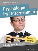 Sigmund C. Adler: Sofortwissen kompakt: Psychologie im Unternehmen