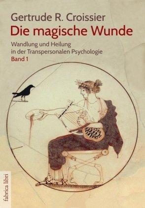Fabrica libri: Die magische Wunde - Croissier, Gertrude-Raven