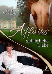 Affairs - Gefährliche Liebe - Florine Roth, Simon Rhys Beck