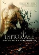 Simon Rhys Beck;Florine Roth: Immortale - Nachtfalke und Hexenmeister