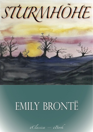 Sturmhöhe (Wuthering Heights) - Emily Brontë