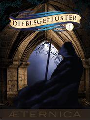 Diebesgeflüster - Band 1: Fantasy Diebesgeschichten - Tanja Rast, Angelika Diem, Felicitas Brandt, Dennis Frey