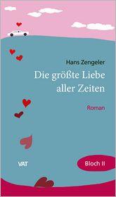 Die gröBte Liebe aller Zeiten - Bloch II - Hans Zengeler