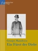 Georges Manolescu: Ein Fürst der Diebe