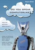 Do you speak computerlike? - Regina Ullrich