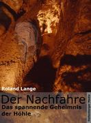 Roland Lange: Der Nachfahre - Das spannende Geheimnis der Höhle