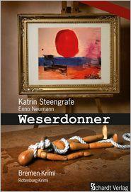 Weserdonner: Bremen-Krimi und Rotenburg-Krimi - Katrin Steengrafe, Enno Neumann