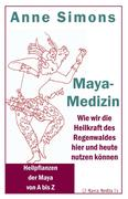 Anne Simons: Maya-Medizin