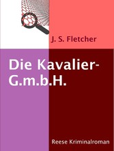 Die Kavalier-G.m.b.H. - Kriminalroman - J. S. Fletcher