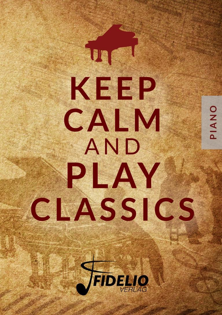 Keep Calm and Play Classics, Bearbeitungen für Klavier
