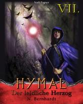 Der Hexer von Hymal, Buch VII: Der leidliche Herzog - Fantasy Made in Germany - N. Bernhardt