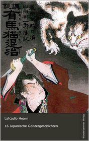 16 japanische Geistergeschichten - Lafcadio Hearn, Gustav Meyrink (Editor)