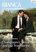 Christine Rimmer: Champagner, Küsse und ein Traumprinz