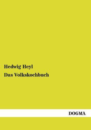 Volks-Kochbuch - Heyl, Hedwig