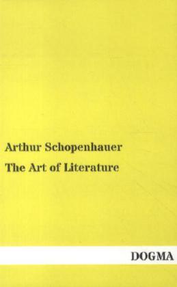 The Art of Literature - Schopenhauer, Arthur