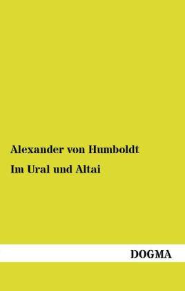 Im Ural und Altai - Humboldt, Alexander von / Cancrin, Georg Graf von