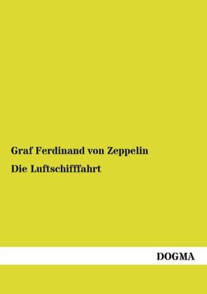 Die gesamte Luftschiffahrt - Zeppelin, Ferdinand von