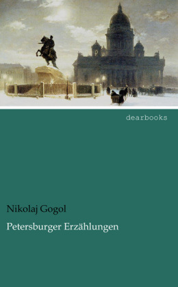 Petersburger Erzählungen - Gogol, Nikolai Wassiljewitsch