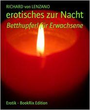 erotisches zur Nacht: Betthupferl für Erwachsene - RICHARD von Lenzano