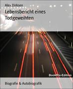 Alex Dirksen: Lebensbericht eines Todgeweihten