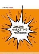 Sarah Volk;Susanne Köhler;Anja Kirig;Cornelia Kelber;Thomas, Huber: Zukunft Marketing