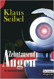 Zehntausend Augen: Kriminalroman