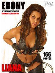 Ebony Liana Vol.01 : Sexiest Exotic Girls Photo eBook - Brandon Carlscon, Digital Media