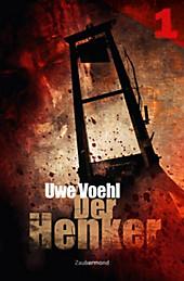 Der Henker 1 - Das Archiv der schwarzen Särge Uwe Voehl Author