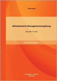 Aktienbasierte Managementvergutung: Aktuelle Trends - Timo Kaiser