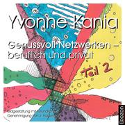 Yvonne Kania: Genussvoll Netzwerken ´ beruflich und privat 2