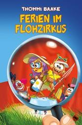 Ferien im Flohzirkus - Thommi Baake