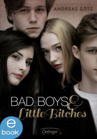 Bad Boys and Little Bitches Andreas Götz Author