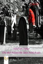 Die drei Schmiede ihres Schicksals - Adalbert Stifter