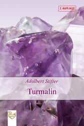 Turmalin - Adalbert Stifter