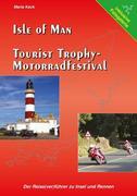 Maria Keck: Isle of Man - Tourist Trophy Motorradfestival