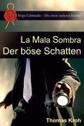 La Mala Sombra ? Der böse Schatten