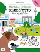 FRED & OTTO unterwegs in Berlin - Stadtführer für Hunde