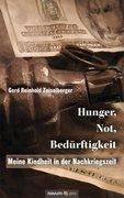 Hunger, Not, Bedürftigkeit: Meine Kinder in der Nachkriegszeit: Meine Kindheit in der Nachkriegszeit