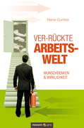 Rainer Gumbel: Ver-rückte Arbeitswelt
