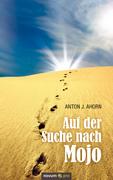 Anton J. Ahorn: Auf der Suche nach Mojo