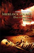 Linda Budinger;Christian Endres;Antje Ippensen;Aino Laos;Andrä Martyna: Sherlock Holmes - Das ungelöste Rätsel