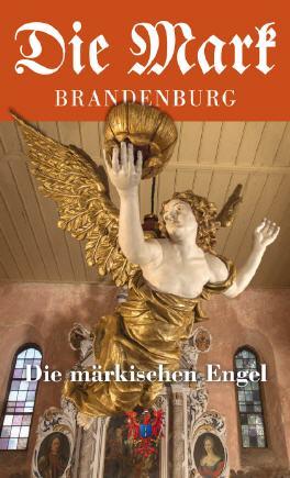 Märkische Engel - Die Mark Brandenburg - Heft 103 - Die Mark Brandenburg - Verlag für Regionalgeschichte