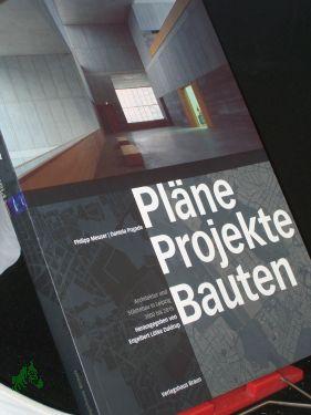 Pläne Projekte Bauten Leipzig: Architektur und Städtebau in Leipzig 2000 bis 2015 - von Engelbert Lütke-Daldrup (Herausgeber)