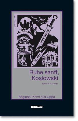 Koslowski: Ruhe sanft, Koslowski - Regional-Krimi aus Lippe - Peters, Joachim H.