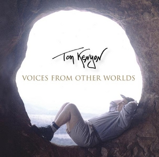 Voices from Other Worlds - Tom Kenyon