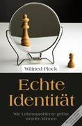 Echte Identität: Wie Lebensprobleme gelöst werden können Wilfried Plock Author