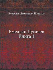 Emel'yan Pugachev Kniga 1 - V. Ya Shishkov Vyacheslav Yakovlevich